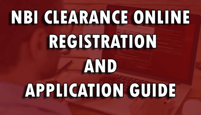 NBI CLEARANCE ONLINE REGISTRATION AND APPLICATION GUIDE