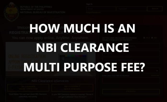 HOW MUCH IS AN NBI CLEARANCE MULTI PURPOSE FEE?