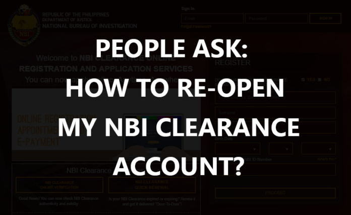 HOW TO RE-OPEN MY NBI CLEARANCE ACCOUNT